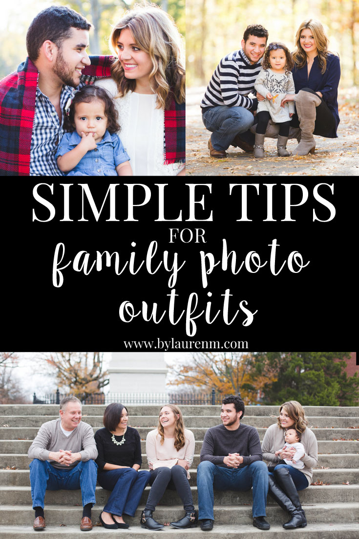 what to wear for family photos - simple tips for family photo outfits | www.bylaurenm.com