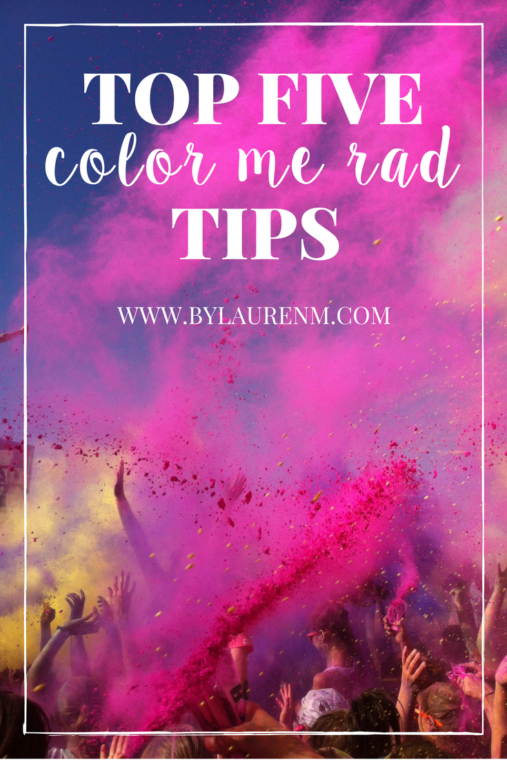 Top five Color Me Rad Tips - Going to your first color run? These race tips will get your prepped for the fun! | www.bylaurenm.com