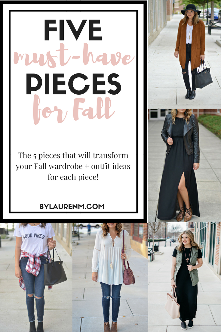 5 must have pieces for Fall - 5 fall outfit necessities plus how to wear each piece! Transition to Fall painlessly with this post from bylaurenm.com!