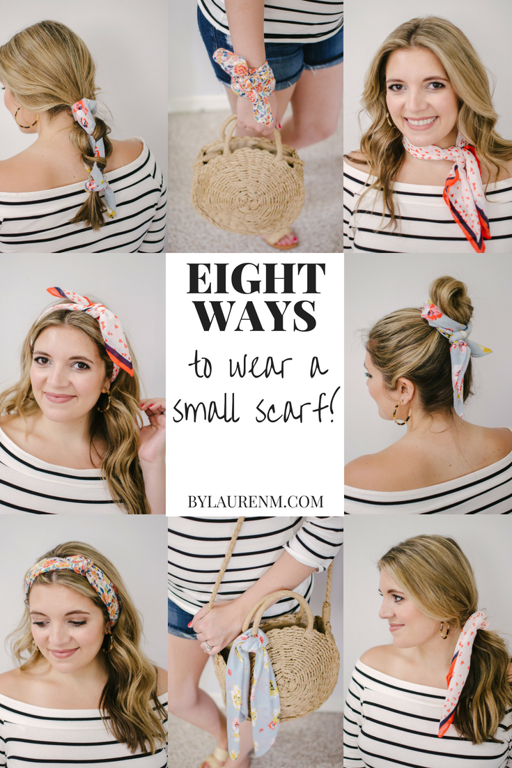 eight ways to wear small scarf - how to tie a head scarf and wear a silk scarf accessory! Click through for all bandana scarf tips! | bylaurenm.com