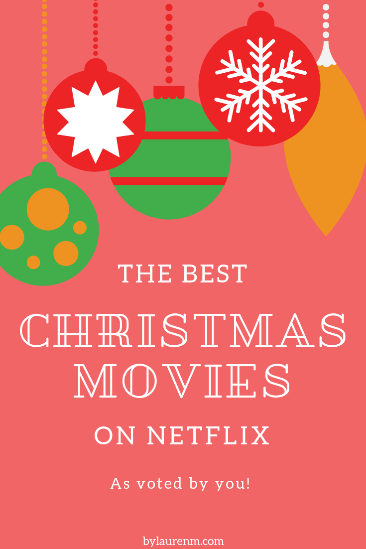 The best Netflix Christmas movies as voted by my readers! Get a plot synopsis for each and my recommendations as well! bylaurenm.com